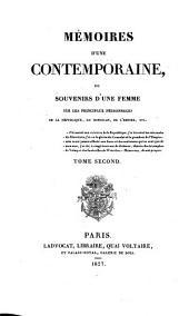 Mémoires d'une Contemporaine: ou souvenirs d'une femme sur les principaux personages de la Republique, du Consulat, de l'empire, Volume2