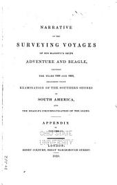 Narrative of the Surveying Voyages of His Majesty's Ships Adventure and Beagle: Between the Years 1826 and 1836 ..., Volume 2