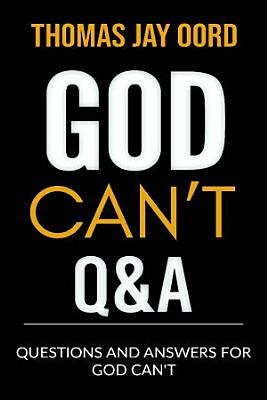 Questions and Answers for God Can t