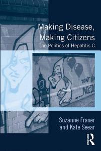 Making Disease  Making Citizens PDF