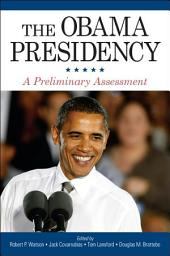Obama Presidency, The: A Preliminary Assessment
