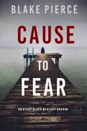 Cause to Fear (An Avery Black Mystery—Book 4)