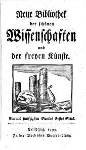 Neue Bibliothek der schönen Wissenschaften und der freyen Künste [ed. by C.F. Weisse].
