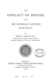 The efficacy of prayer: the Donnellan lects., for 1877