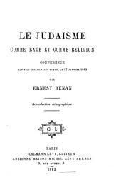 Le judaïsme comme race et comme religion: conférence faite au cercle Saint-Simon, le 27 janvier 1883