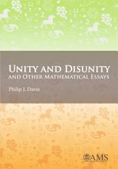 Unity and Disunity and Other Mathematical Essays
