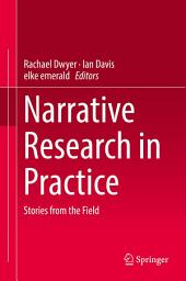 Narrative Research in Practice: Stories from the Field