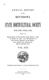 Annual Report of the Minnesota State Horticultural Society: For the Year ..., Volume 13
