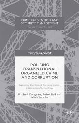 Policing Transnational Organized Crime And Corruption Book PDF