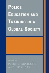 Police Education And Training In A Global Society Book PDF