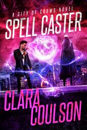 Spell Caster (City of Crows #6)