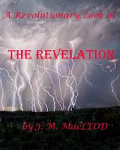 A Revolutionary Look At the Revelation