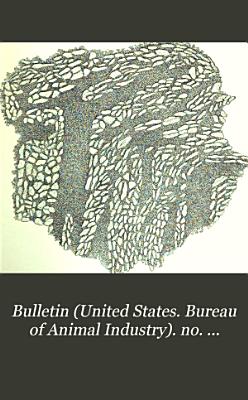 Bulletin (United States. Bureau of Animal Industry). no. 10-25, 1896-1900