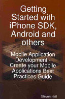 Getting Started with IPhone SDK, Android and Others