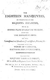 The Eighteen Manœuvres as Practised by His Majesty's Infantry, Etc. [Edited by T. Langley.]