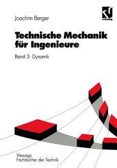 Technische Mechanik für Ingenieure: Band 3: Dynamik