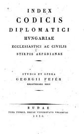 Index Codicis diplomatici Hungariae ecclesiastici ac civilis