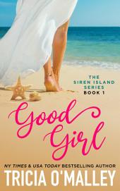 Good Girl: The Siren Island Series