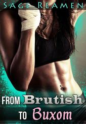 From Brutish to Buxom: Waking Up a Woman (A Gender Swap Erotic Story)