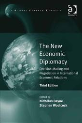 The New Economic Diplomacy: Decision-Making and Negotiation in International Economic Relations, Edition 3