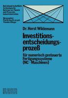 Investitionsentscheidungsproze   f  r numerisch gesteuerte Fertigungssysteme  NC Maschinen  PDF