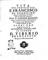 Vita del Servo di Dio P. Francisco di Geronimo della Compagnia di Gesu