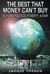 The Best That Money Can't Buy: (Beyond Politics, Poverty and War)