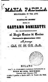 Maria Padilla melodramma in tre atti da rappresentarsi al Regio Teatro di Torino carnevale-quaresima 1854 ... di Gaetano Rossi: Edizione 501
