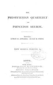 The Presbyterian Quarterly and Princeton Review PDF