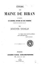 Étude sur Maine de Biran: d'après Le journal intime de ses pensées ...
