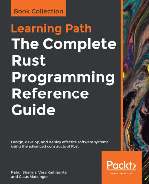 The Complete Rust Programming Reference Guide