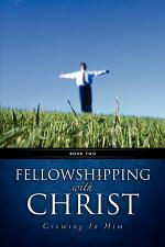Fellowshipping with Christ -Growing in Him