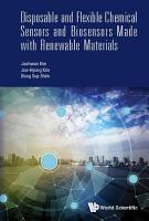 Disposable And Flexible Chemical Sensors And Biosensors Made With Renewable Materials PDF
