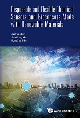 Disposable And Flexible Chemical Sensors And Biosensors Made With Renewable Materials