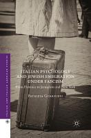 Italian Psychology and Jewish Emigration under Fascism PDF