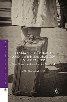 Italian Psychology and Jewish Emigration under Fascism