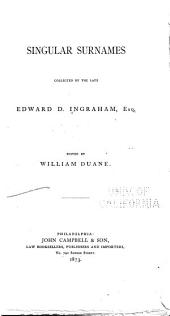 Singular Surnames Collected by the Late Edward D. Ingraham, Esq