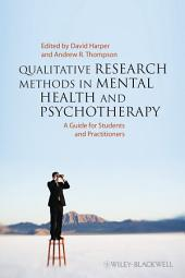 Qualitative Research Methods in Mental Health and Psychotherapy: A Guide for Students and Practitioners