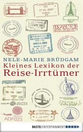 Kleines Lexikon der Reise-Irrtümer