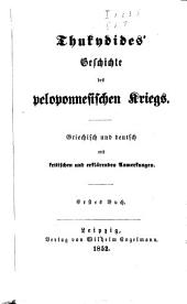 Geschichte des peloponnesischen Krieges: griechisch und deutsch mit kritischen und erklärenden Anmerkungen, Bände 1-4