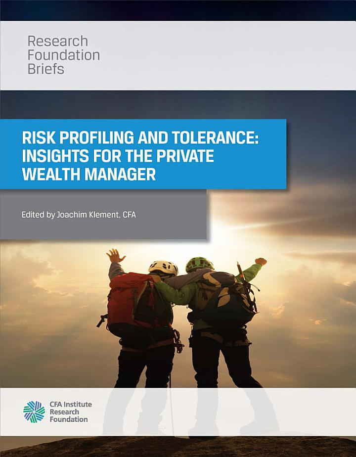 Risk Profiling and Tolerance: Insights for the Private Wealth Manager
