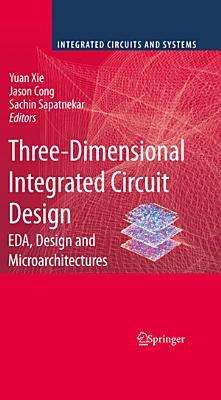 Three-Dimensional Integrated Circuit Design