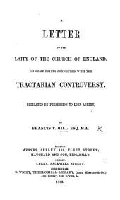 A letter to the Laity of the Church of England, on some points connected with the Tractarian controversy, etc