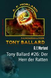 Tony Ballard #26: Der Herr der Ratten: Horror-Roman