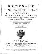 Diccionario da lingua portugueza: Volumes 1-2