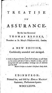 "A Treatise on Assurance ... A new edition [of ""Heaven on Earth""], considerably amended and abridged"