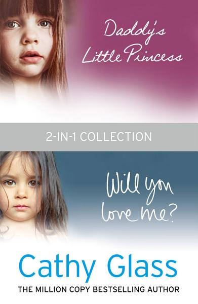 Daddy   s Little Princess and Will You Love Me 2 in 1 Collection