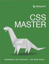 CSS Master: Organized, Fast Efficient - CSS Done Right!