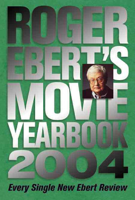 Roger Ebert s Movie Yearbook 2004 PDF