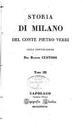 Storia di Milano del conte Pietro Verri, colla continuazione del barone Custodi: Volume 3